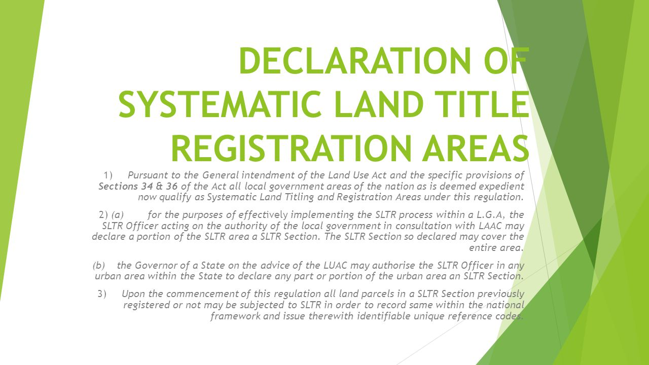 DECLARATION OF SYSTEMATIC LAND TITLE REGISTRATION AREAS 1)Pursuant to the General intendment of the Land Use Act and the specific provisions of Sectio