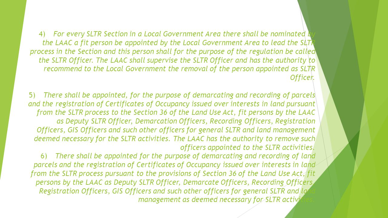 4)For every SLTR Section in a Local Government Area there shall be nominated by the LAAC a fit person be appointed by the Local Government Area to lea