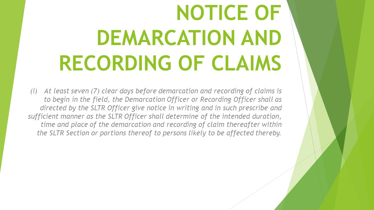 NOTICE OF DEMARCATION AND RECORDING OF CLAIMS (i)At least seven (7) clear days before demarcation and recording of claims is to begin in the field, th