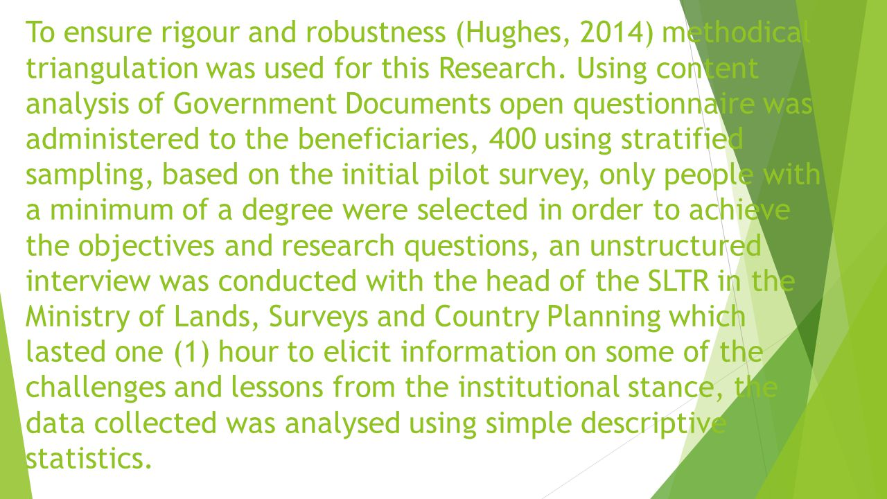To ensure rigour and robustness (Hughes, 2014) methodical triangulation was used for this Research. Using content analysis of Government Documents ope