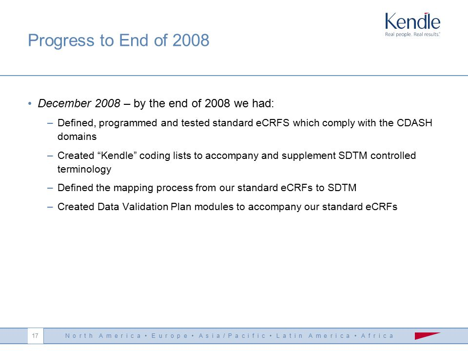 N o r t h A m e r i c a E u r o p e A s i a / P a c i f i c L a t i n A m e r i c a A f r i c a 16 Data Validation Plan (DVP) November 2008 – we now c