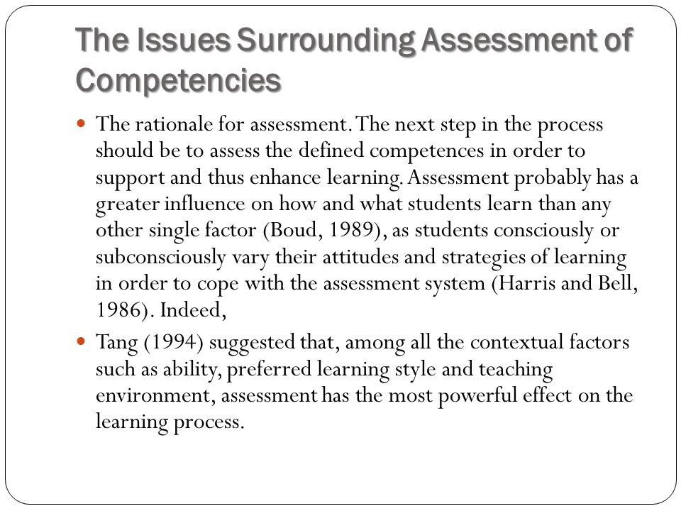 The Issues Surrounding Assessment of Competencies The rationale for assessment.