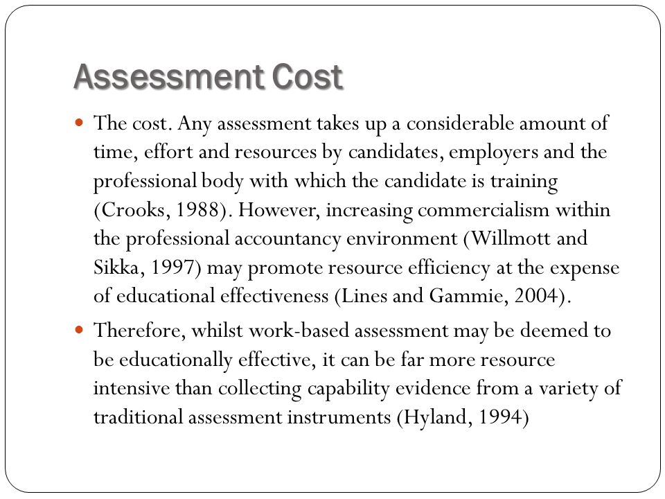 Assessment Cost The cost.