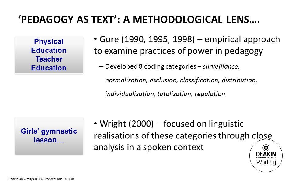 Deakin University CRICOS Provider Code: 00113B 'PEDAGOGY AS TEXT': A METHODOLOGICAL LENS….