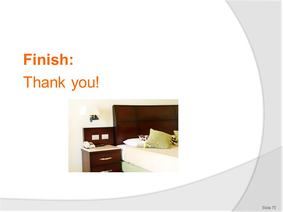 Finish: Thank you! Slide 75