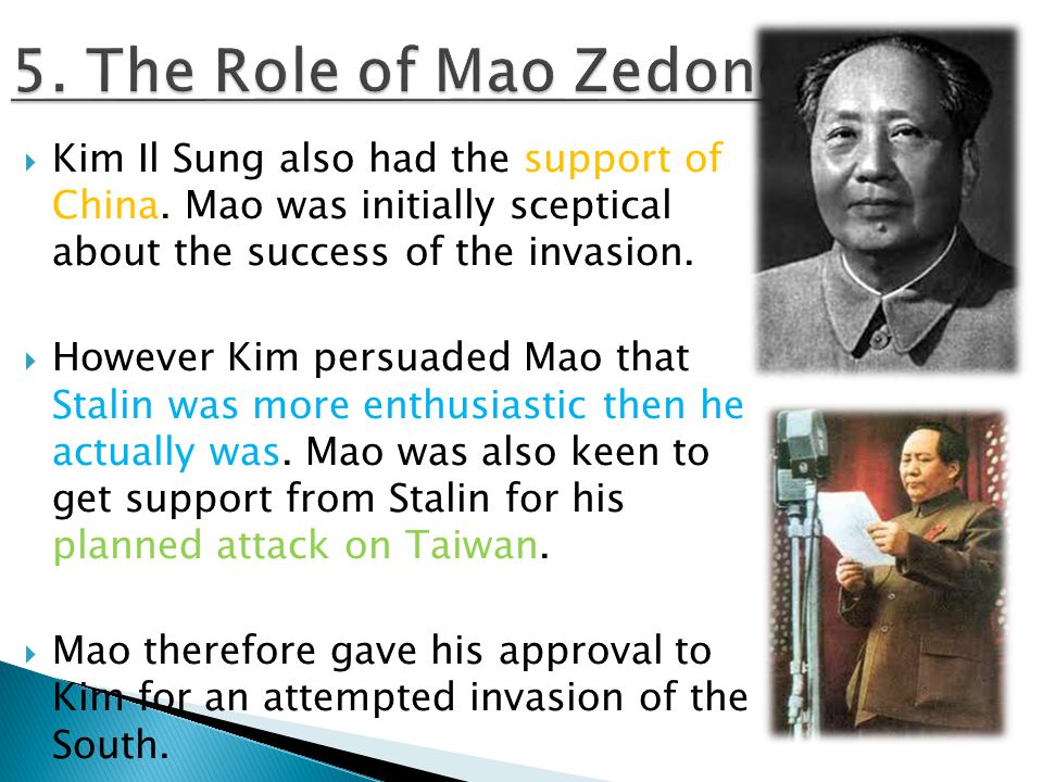  Kim Il Sung also had the support of China.
