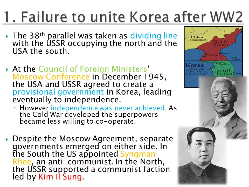  The 38 th parallel was taken as dividing line with the USSR occupying the north and the USA the south.