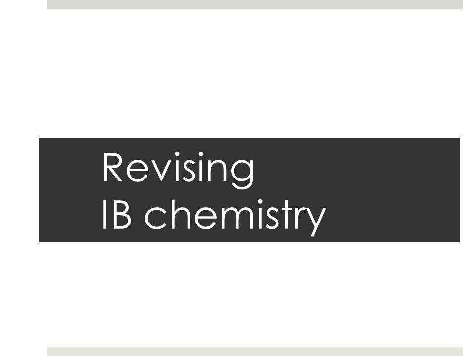 Revising IB chemistry