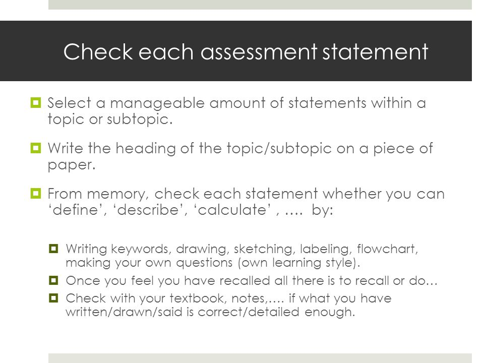 Check each assessment statement  Select a manageable amount of statements within a topic or subtopic.