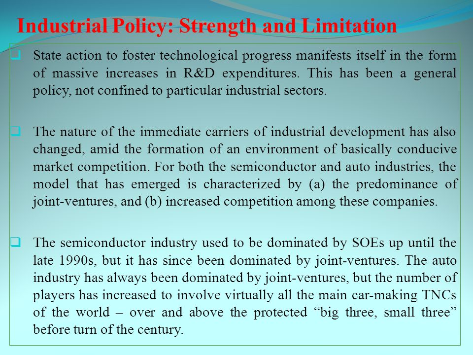 Industrial Policy: Strength and Limitation  State action to foster technological progress manifests itself in the form of massive increases in R&D expenditures.