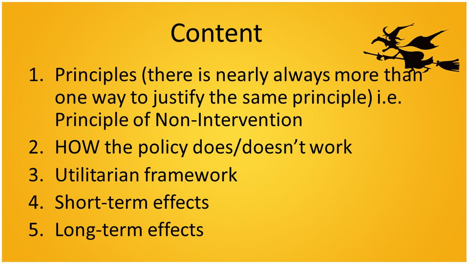 Content 1.Principles (there is nearly always more than one way to justify the same principle) i.e.