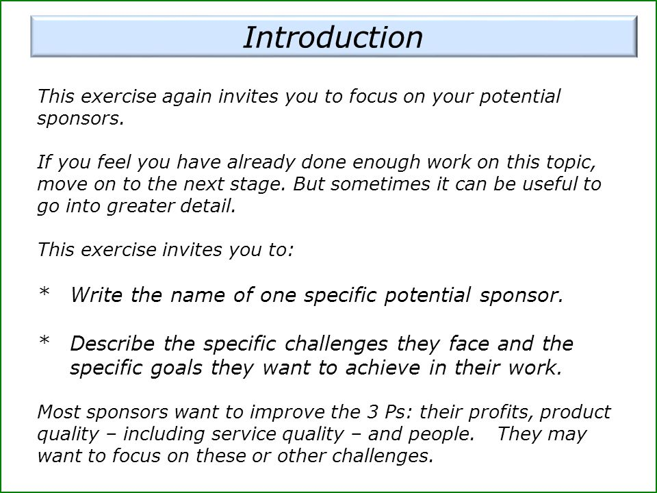 This exercise again invites you to focus on your potential sponsors.