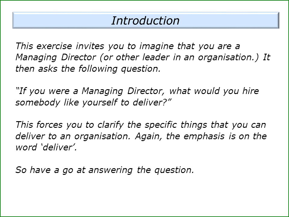 This exercise invites you to imagine that you are a Managing Director (or other leader in an organisation.) It then asks the following question.