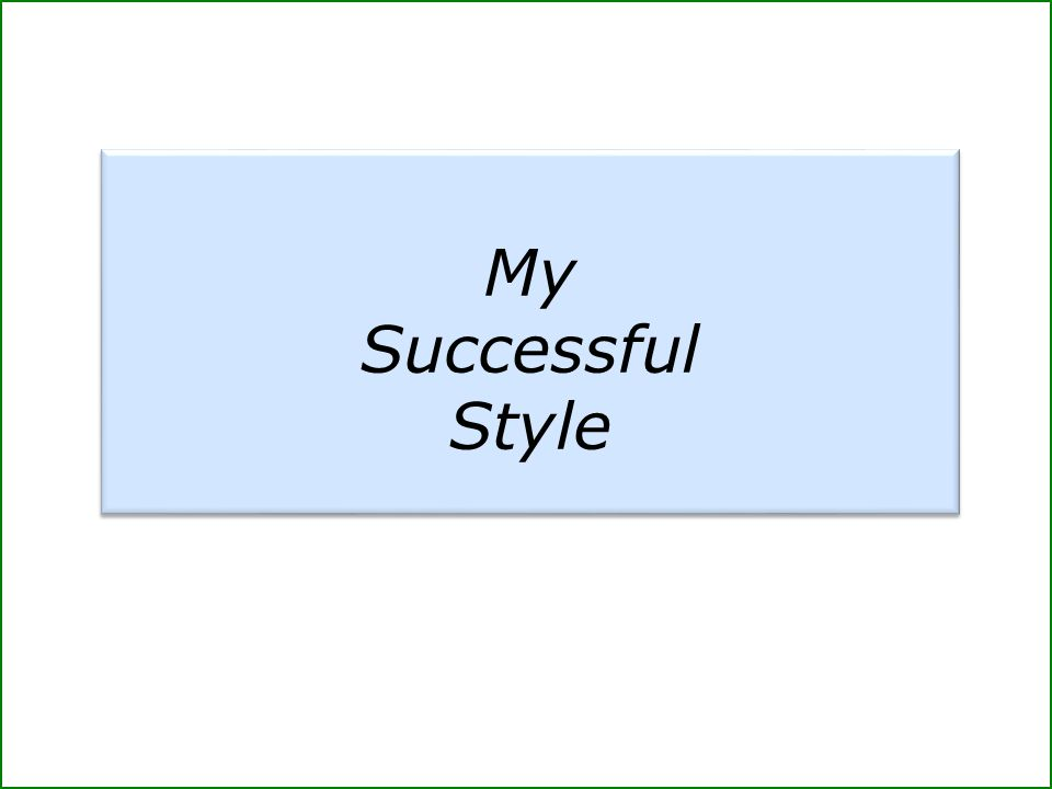 My Successful Style My Successful Style