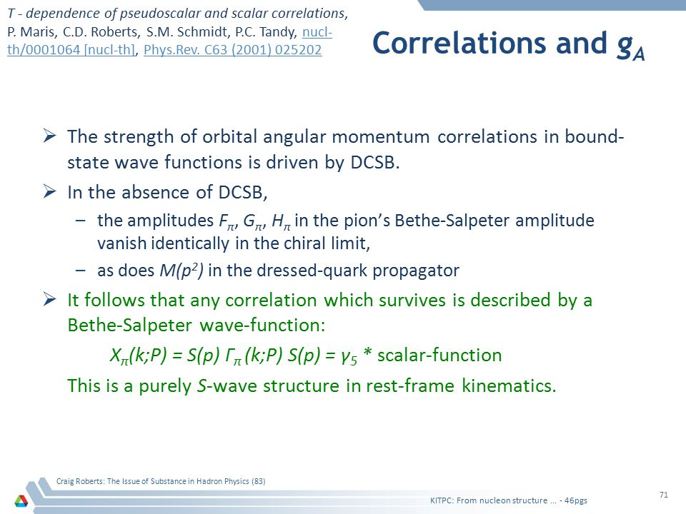 Correlations and g A  The strength of orbital angular momentum correlations in bound- state wave functions is driven by DCSB.  In the absence of DCS