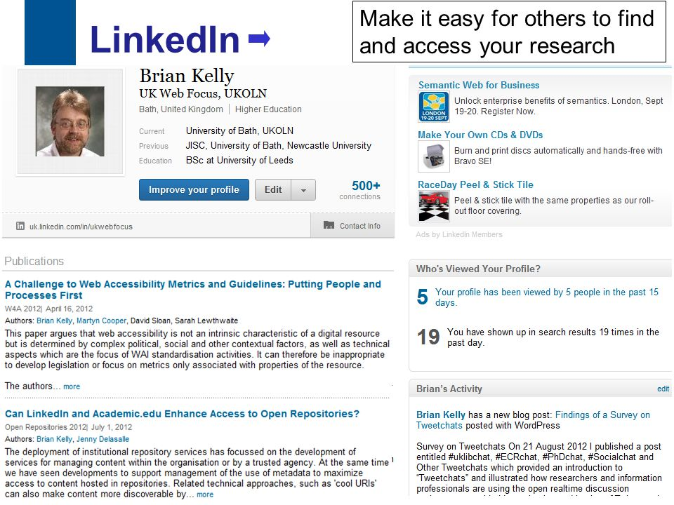 LinkedIn Links to paper added to LinkedIn Academia.edu My pages on UKOLN Web site and blog … 34 Make it easy for others to find and access your resear
