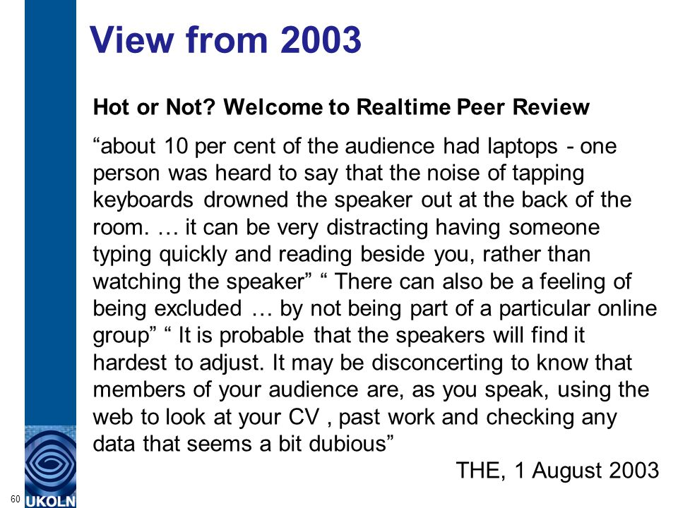 "View from 2003 Hot or Not? Welcome to Realtime Peer Review ""about 10 per cent of the audience had laptops - one person was heard to say that the noise"
