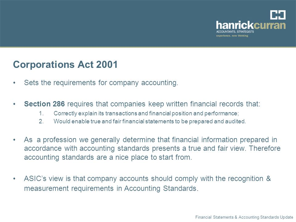 Corporations Act 2001 Sets the requirements for company accounting.