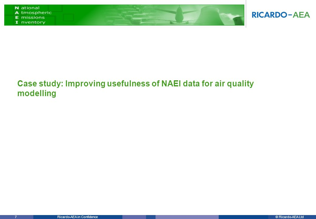 © Ricardo-AEA LtdRicardo-AEA in Confidence 7 Case study: Improving usefulness of NAEI data for air quality modelling