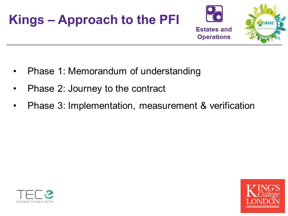 Phase 1: Memorandum of understanding Phase 2: Journey to the contract Phase 3: Implementation, measurement & verification Kings – Approach to the PFI