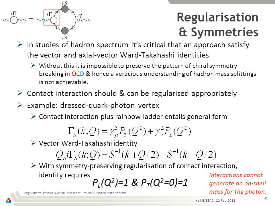 Regularisation & Symmetries  In studies of hadron spectrum it's critical that an approach satisfy the vector and axial-vector Ward-Takahashi identiti