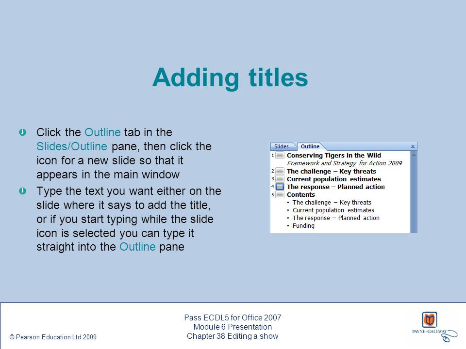 Adding titles Click the Outline tab in the Slides/Outline pane, then click the icon for a new slide so that it appears in the main window Type the tex