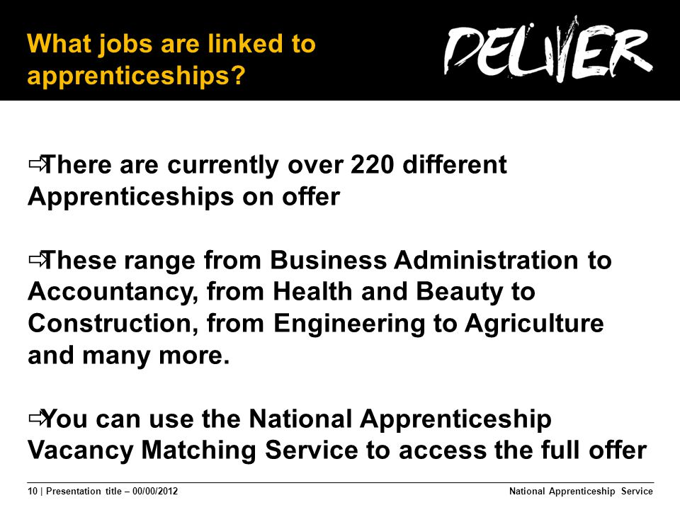 10 | Presentation title – 00/00/2012 What jobs are linked to apprenticeships.