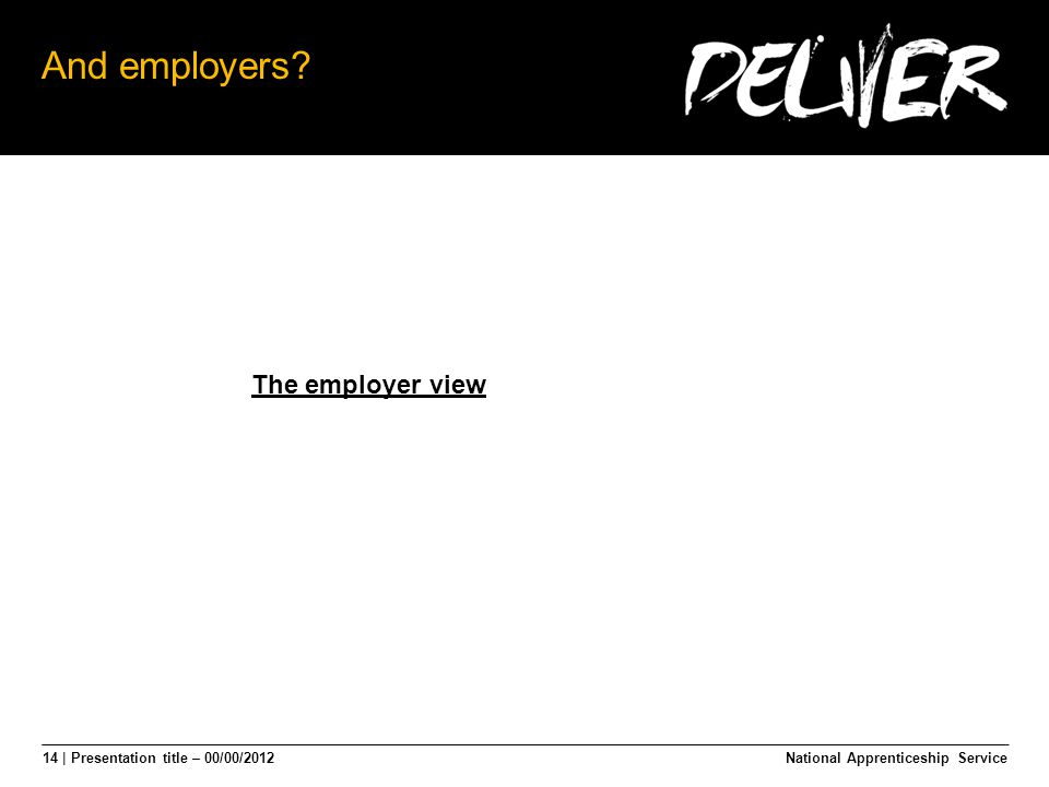 14 | Presentation title – 00/00/2012 And employers.