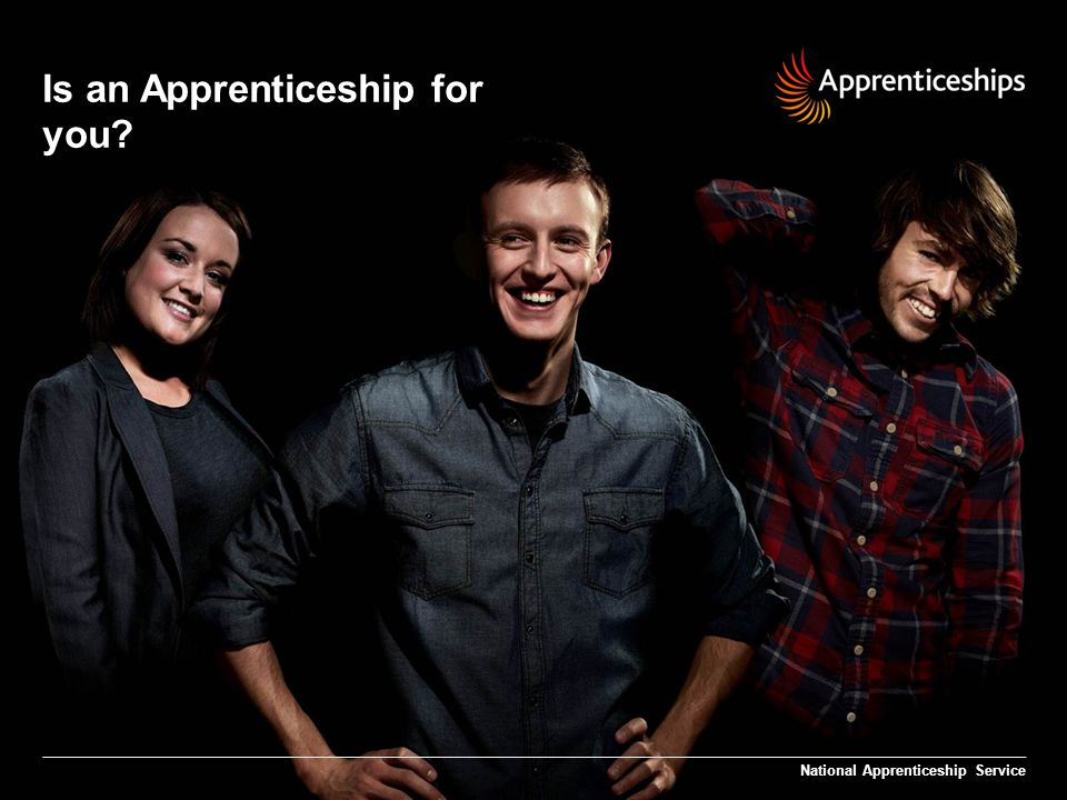 Is an Apprenticeship for you? National Apprenticeship Service