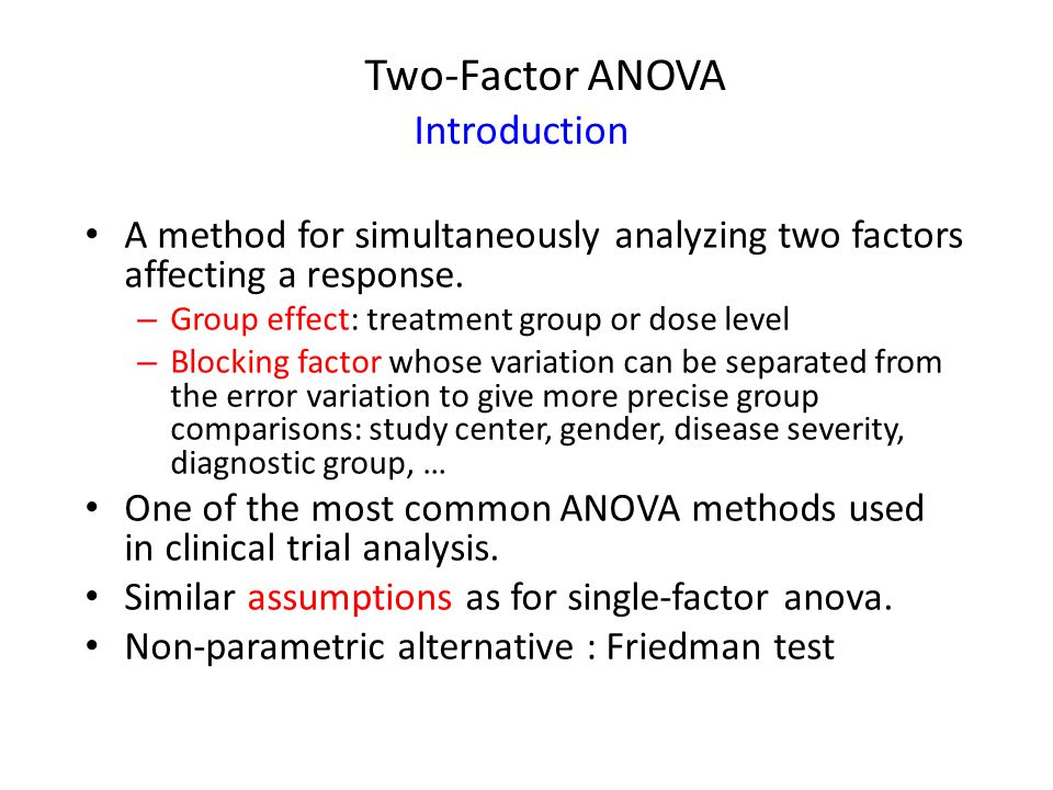 Two-Factor ANOVA Introduction A method for simultaneously analyzing two factors affecting a response.