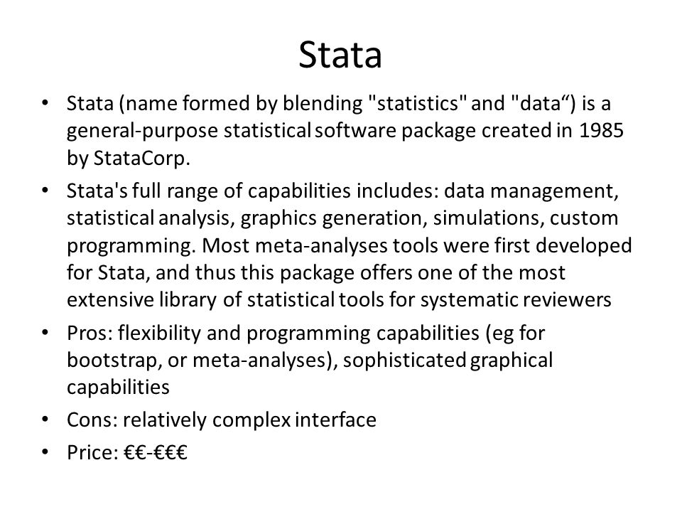 Stata Stata (name formed by blending statistics and data ) is a general-purpose statistical software package created in 1985 by StataCorp.