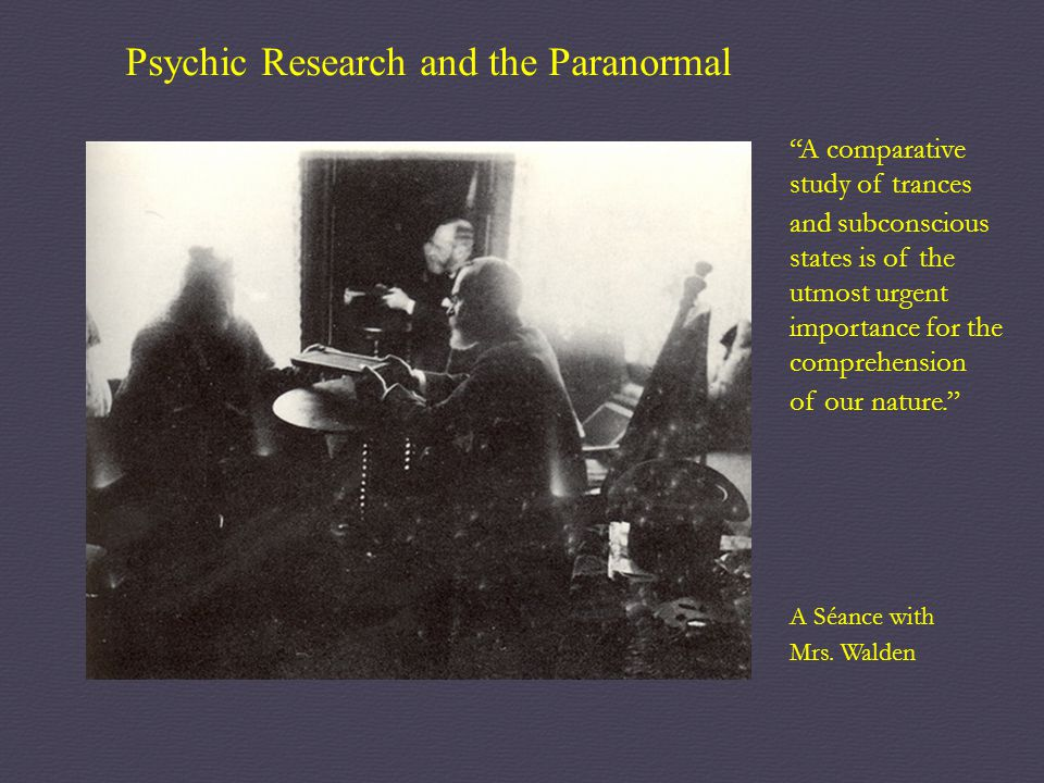"Psychic Research and the Paranormal ""A comparative study of trances and subconscious states is of the utmost urgent importance for the comprehension o"