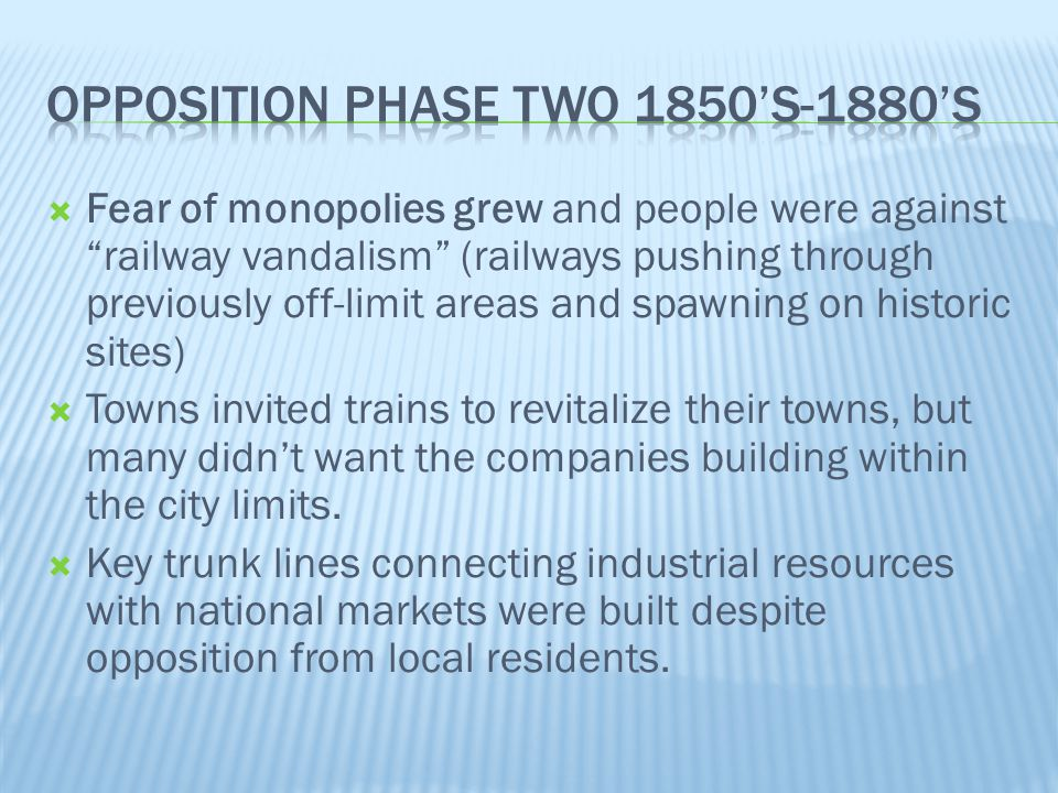 """ Fear of monopolies grew and people were against """"railway vandalism"""" (railways pushing through previously off-limit areas and spawning on historic si"""