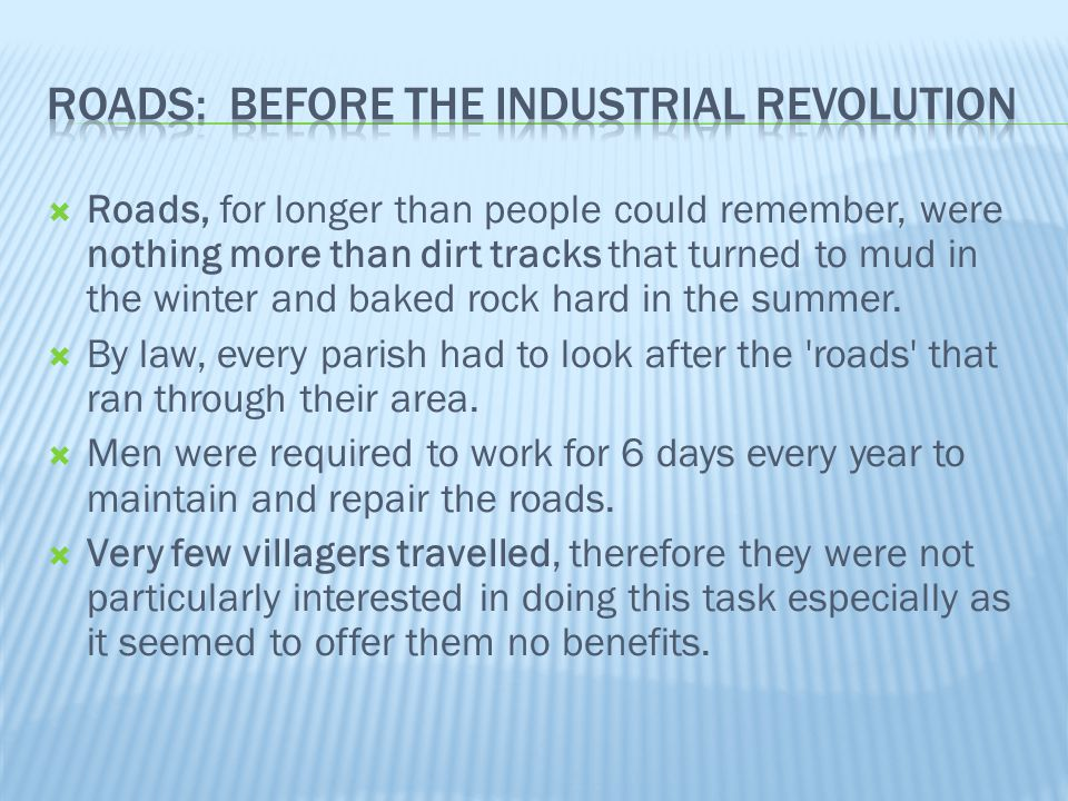  Roads, for longer than people could remember, were nothing more than dirt tracks that turned to mud in the winter and baked rock hard in the summer.