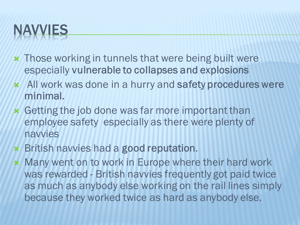  Those working in tunnels that were being built were especially vulnerable to collapses and explosions  All work was done in a hurry and safety proc