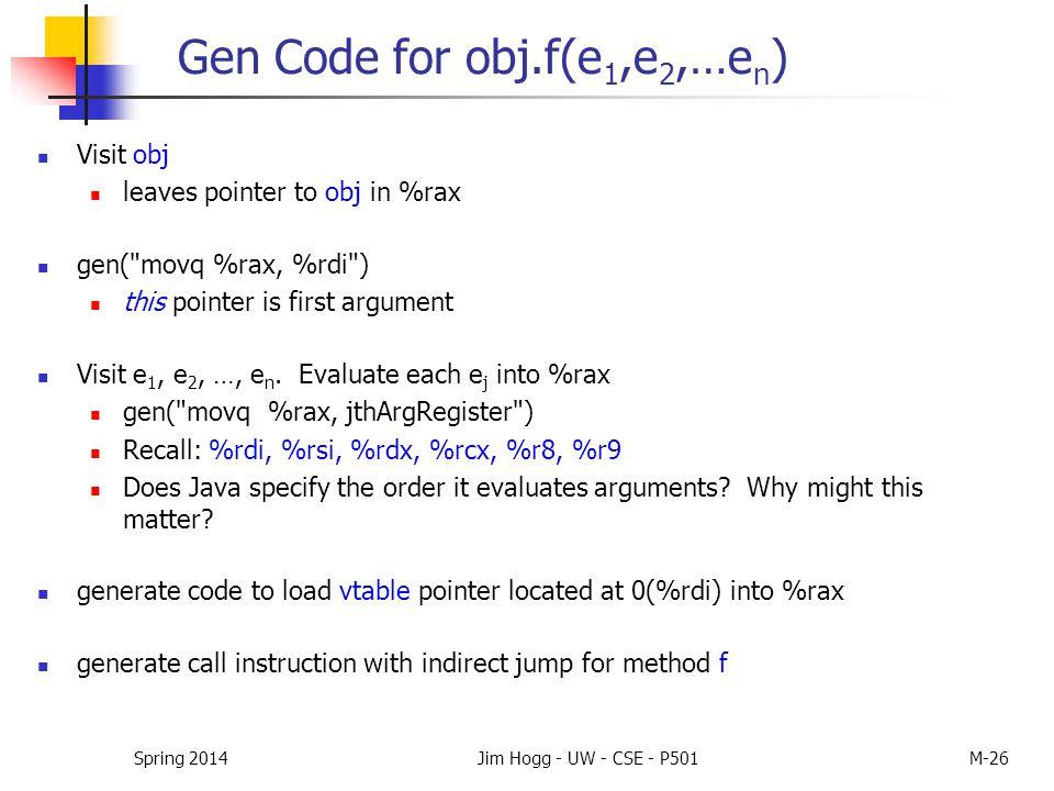 Gen Code for obj.f(e 1,e 2,…e n ) Visit obj leaves pointer to obj in %rax gen(