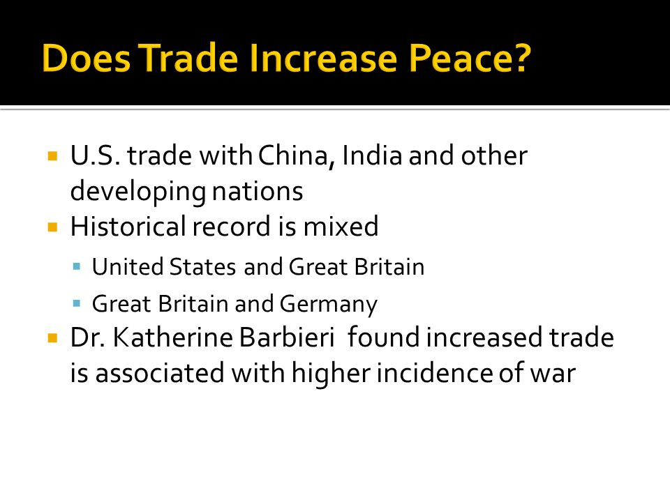  U.S. trade with China, India and other developing nations  Historical record is mixed  United States and Great Britain  Great Britain and Germany