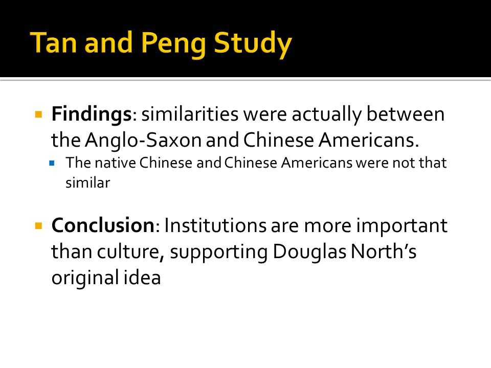  Findings: similarities were actually between the Anglo-Saxon and Chinese Americans.