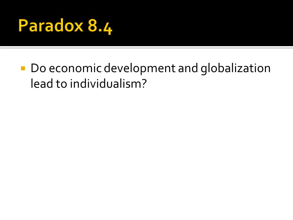  Do economic development and globalization lead to individualism?