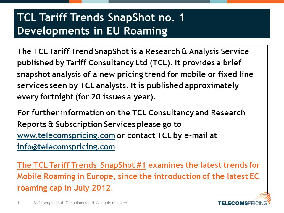 1 © Copyright Tariff Consultancy Ltd. All rights reserved TCL Tariff Trends SnapShot no.