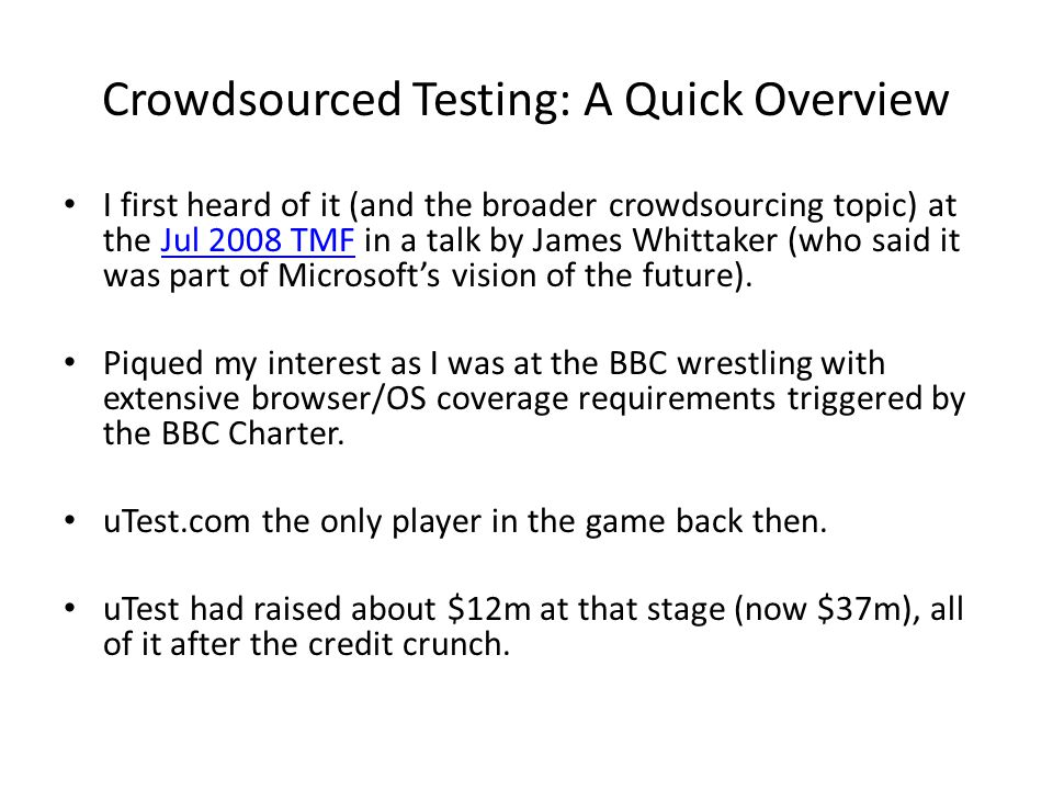 Crowdsourced Testing: A Quick Overview Unlike crowdcasting (e.g.