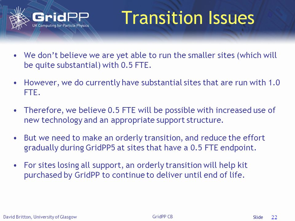 Slide Transition Issues We don't believe we are yet able to run the smaller sites (which will be quite substantial) with 0.5 FTE.