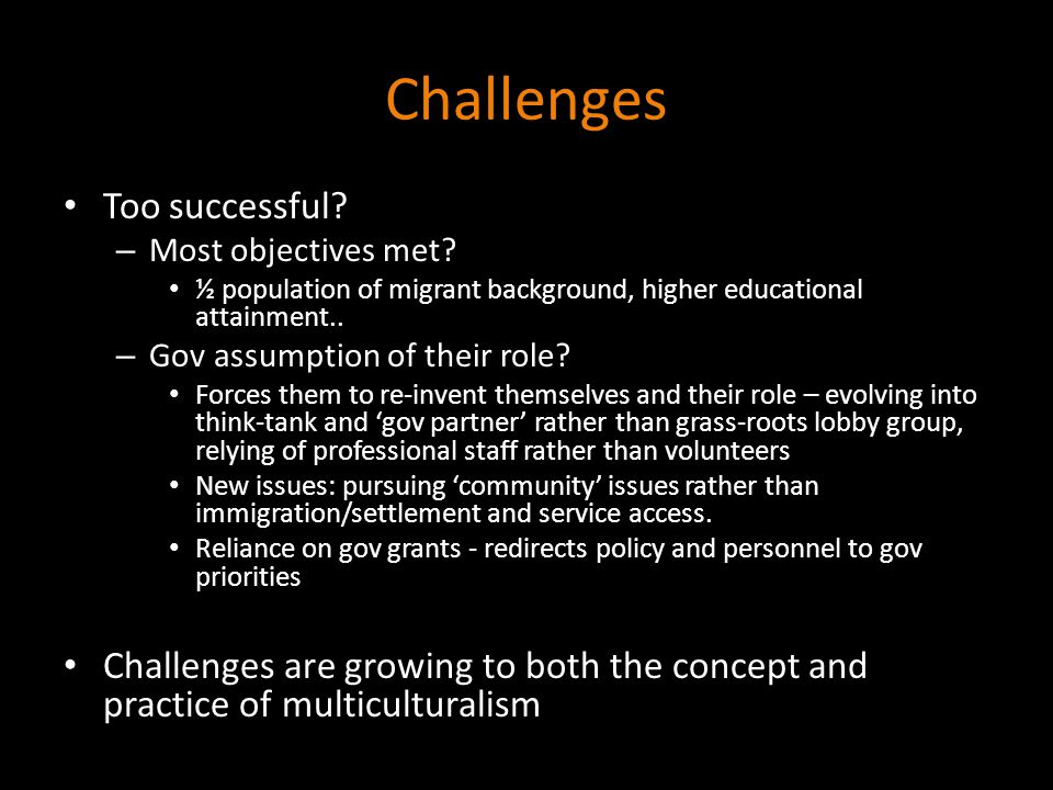 Challenges Too successful. – Most objectives met.