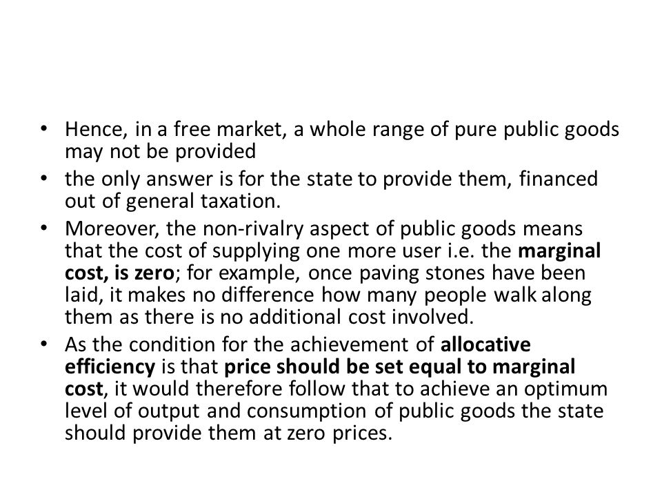 Non-pure public goods (quasi-public goods) In practice, various ways may be devised for excluding free riders from the consumption of public goods, the characteristics of non-excludabilty and non-rivalry may not be completely present.