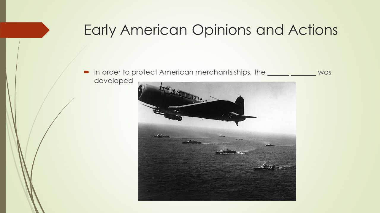 Early American Opinions and Actions  In order to protect American merchants ships, the ______ _______ was developed