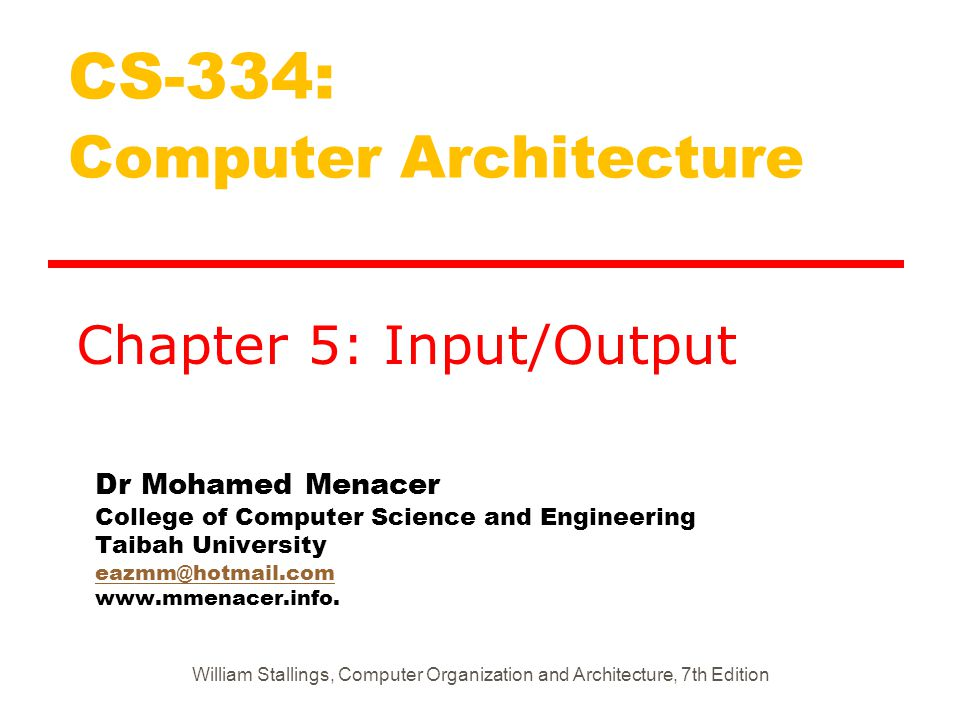 Dr Mohamed Menacer College of Computer Science and Engineering Taibah University eazmm@hotmail.com www.mmenacer.info. eazmm@hotmail.com CS-334: Comput
