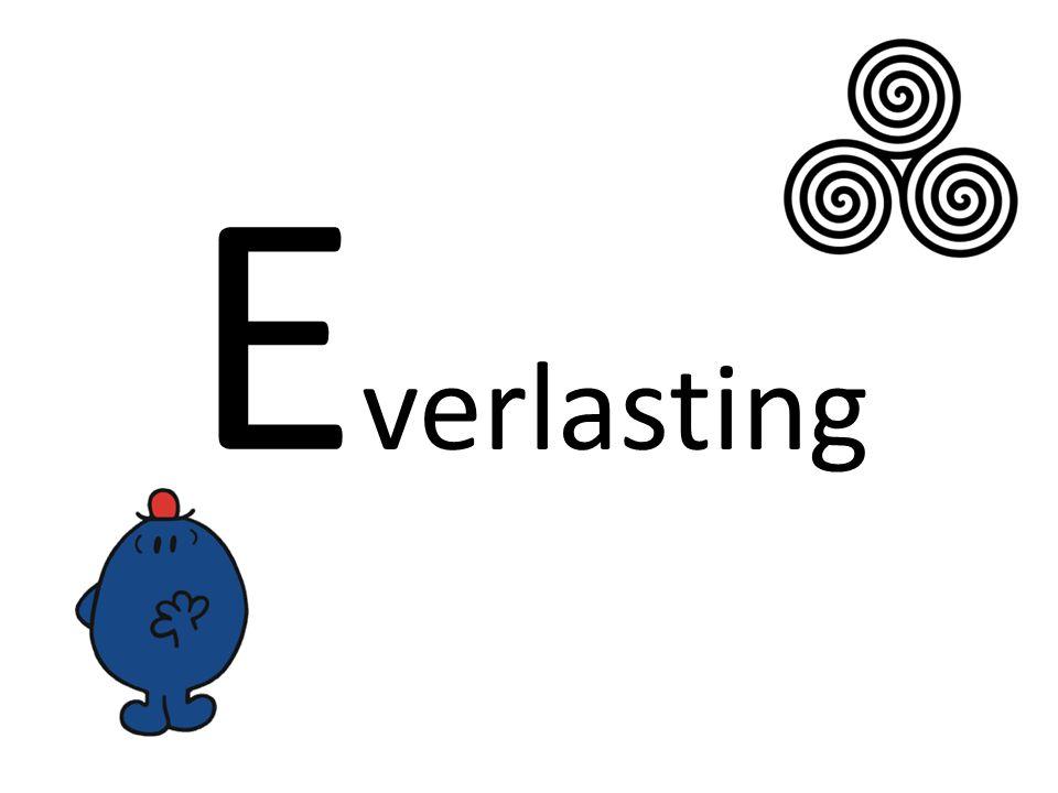 E verlasting