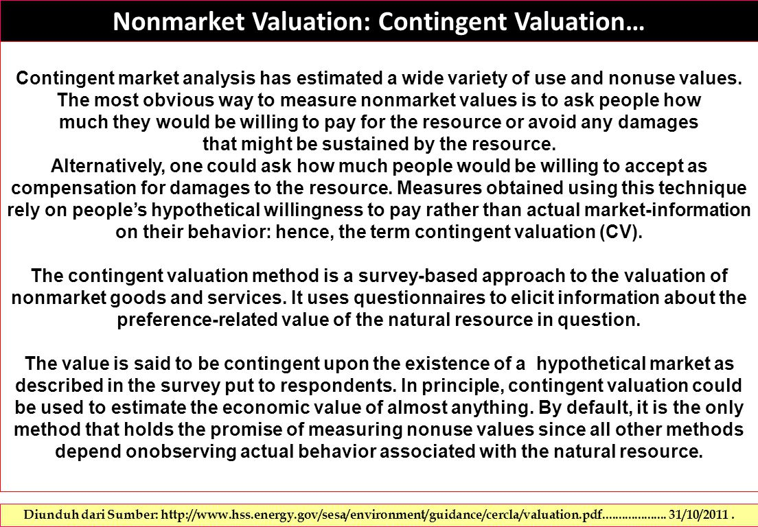 Nonmarket Valuation: Contingent Valuation… Contingent market analysis has estimated a wide variety of use and nonuse values.