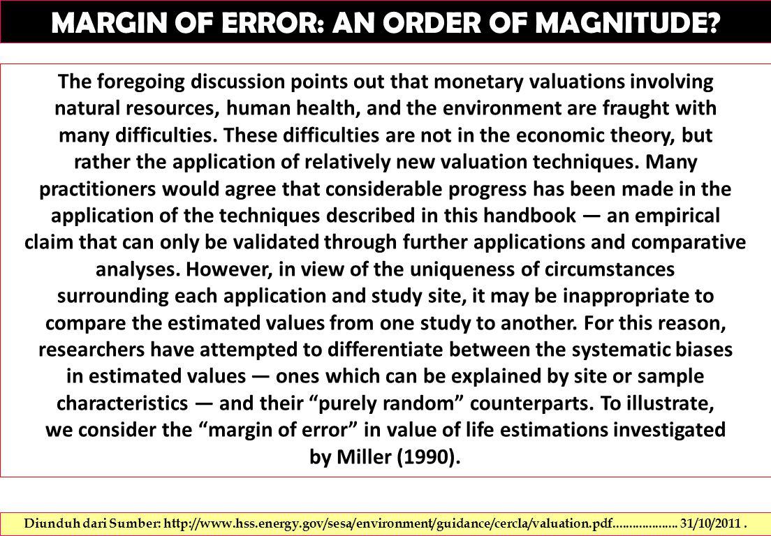 MARGIN OF ERROR: AN ORDER OF MAGNITUDE.