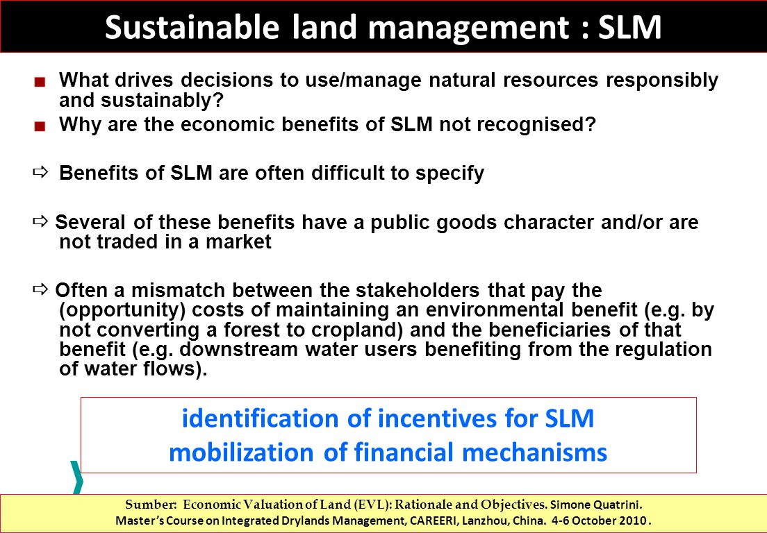 Sustainable land management : SLM What drives decisions to use/manage natural resources responsibly and sustainably.